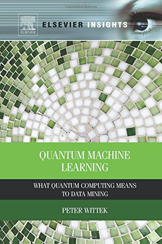 Quantum Machine Learning _ What Quantum Computing Means to Data Mining- (2014) by Peter Wittek - (IG@rkebooks)