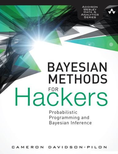 Bayesian Methods for Hackers Probabilistic Programming and Bayesian Inference by Cameron Davidson Pilon  (IG@rkebooks)