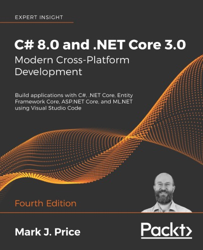C# 8.0 and .NET Core 3.0 – Modern Cross-Platform Development Fourth Edition- (2019) by Mark J. Price - (IG@rkebooks)